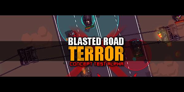 Blasted Road Terror v.0.2 - concept test