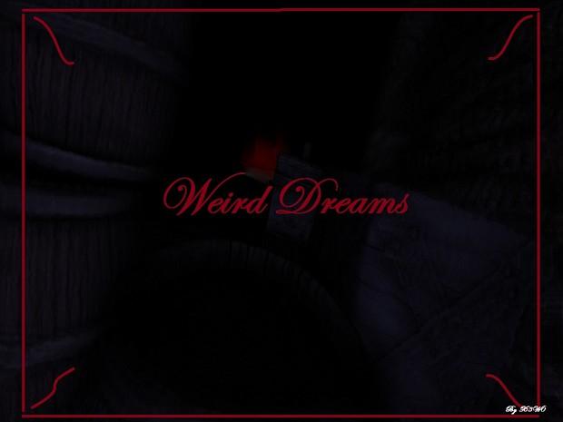 Weird DreamsV1 2 RE-Upload