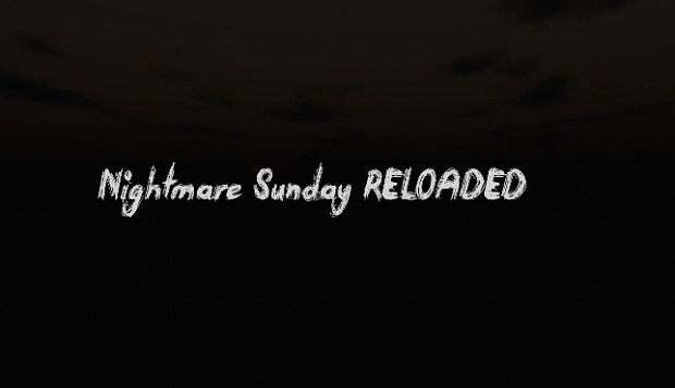 Nightmare Sunday RELOADED BETA V2.7.9