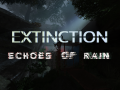 Extinction: Echoes of Rain (Version 1.02)