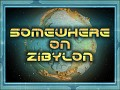 Somewhere on ZibylonV0.90 (Free Demo)(Out of date)