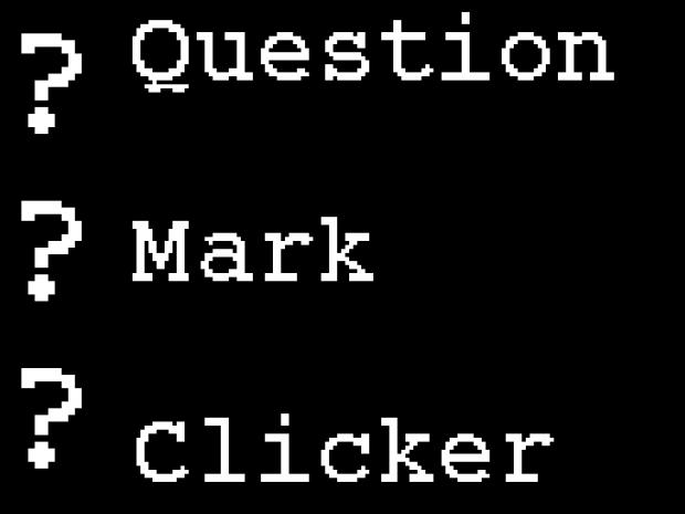 Question Mark Clicker v1.0.0