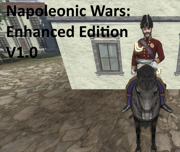 Napoleonic Wars: Enhanced Edition V1.0 OUTDATED