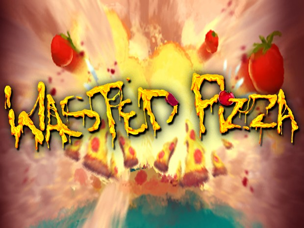 Wasted Pizza - PreRelease Build - Windows