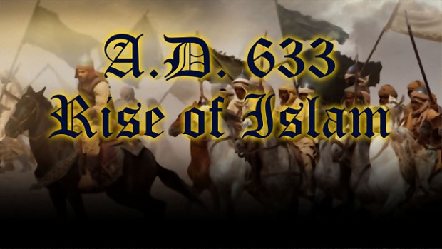 A.D. 633: Rise of Islam v1.3 - for 2.7
