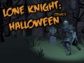 Lone Knight Halloween Demo | MacOS