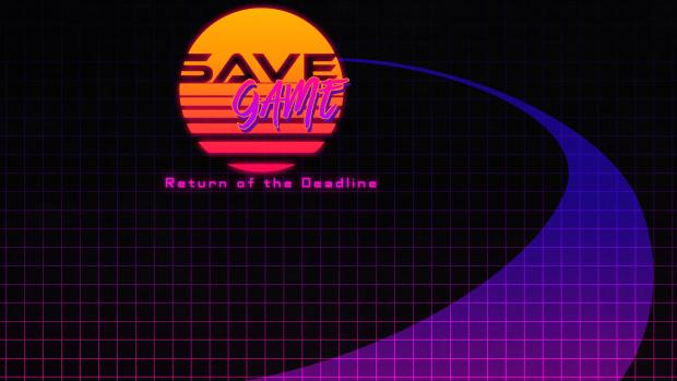 SAVE GAME: Return of the Deadline