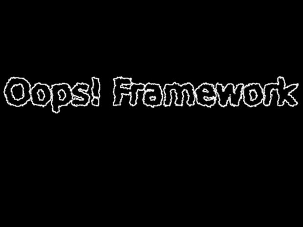 Oops! Framework