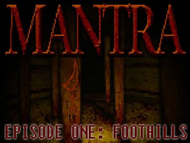 MANTRA - Episode One: Foothills (Win64bit)