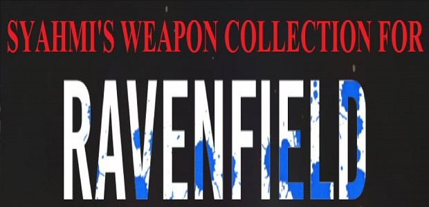 Syahmi's Weapon Collection for Ravenfield V7
