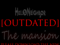[OUTDATED] Hello Neighbor The Mansion Version 1.1