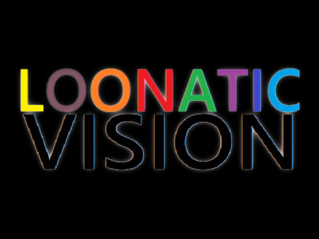 Loonatic Vision (Testing Alpha)