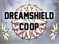 Dreamshield Co-Op (1.2.2.1)
