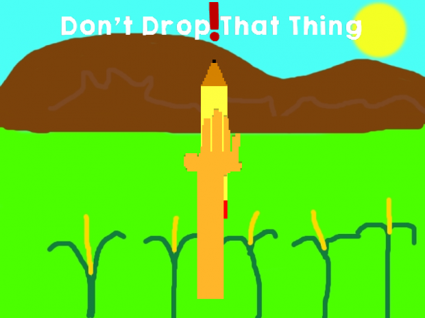 Don't Drop That Thing! 1.0-pre(Stage 2)
