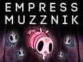 Empress Muzznik (1.2.2.1)