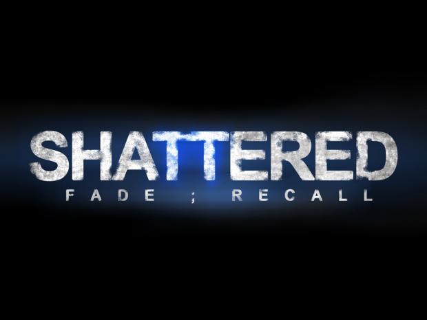 Shattered: Fade;Recall [Prototype Demo]