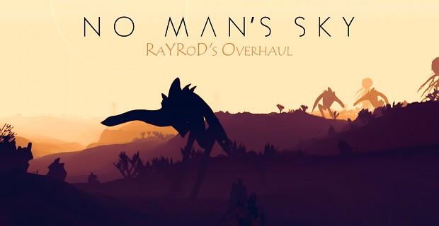 No Man's Sky: RaYRoD's Overhaul v10-(1.9.2.4 BETA)
