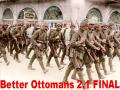 Better Ottomans 1900 (2.1) FINAL