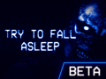 """Try To Fall Asleep"" BETA"