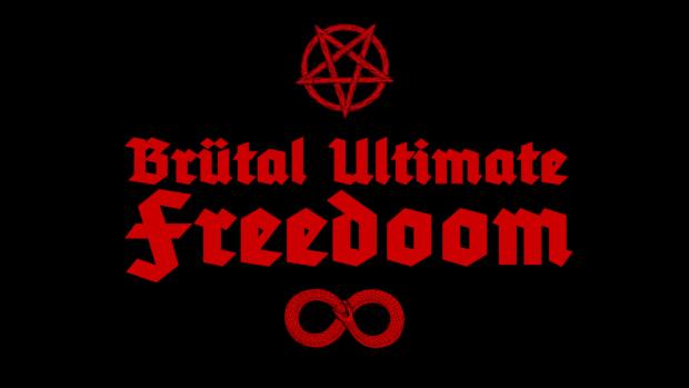 Brutal Ultimate Freedoom