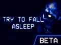 """Try To Fall Asleep"" Beta v0.4 Windows"