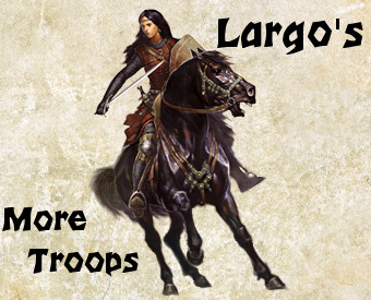 Largo's_More Troops Mod / Beta Version 1.0