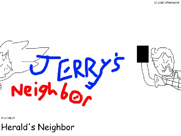 Jerry's Neighbor Act 1