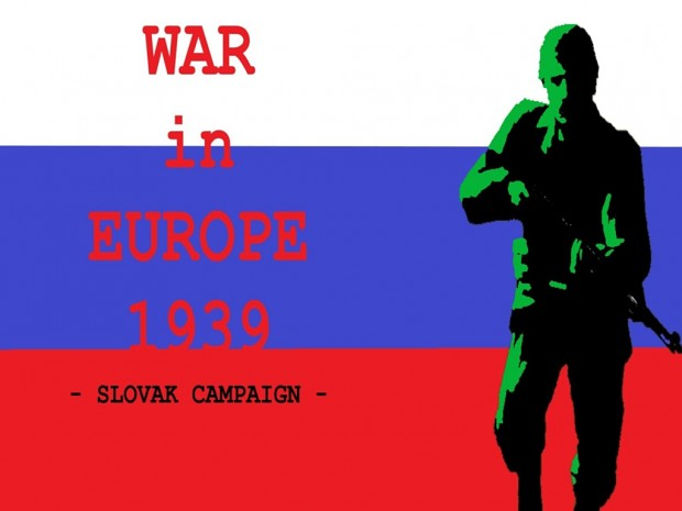 War in Europe: 1939 - Slovak Campaign
