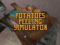 Potatoes Peeling Simulator v0 1