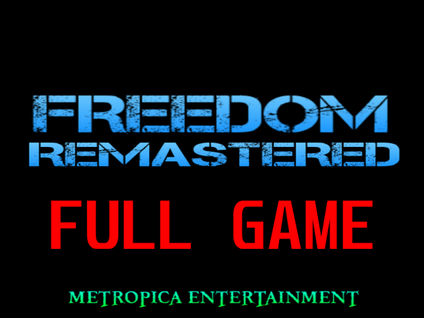 FREEDOM REMASTERED- Full Game