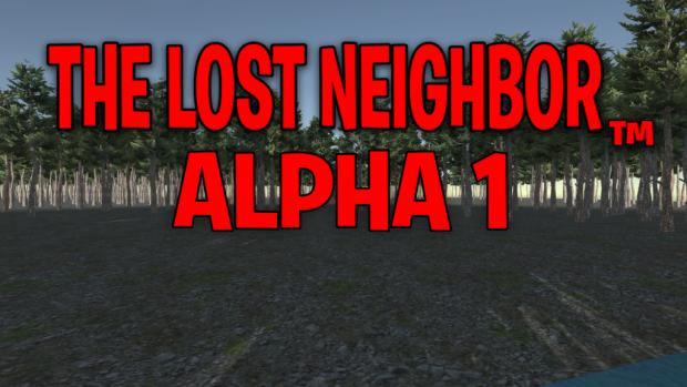 The Lost Neighbor Alpha 1 (Windows)