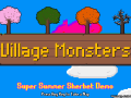Village Monsters Demo (Summer Sherbert) [Linux]