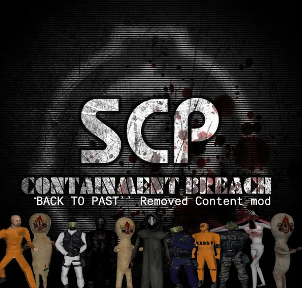 SCP   Containment Breach Removed Content mod 1.0.1 (bugfixed)