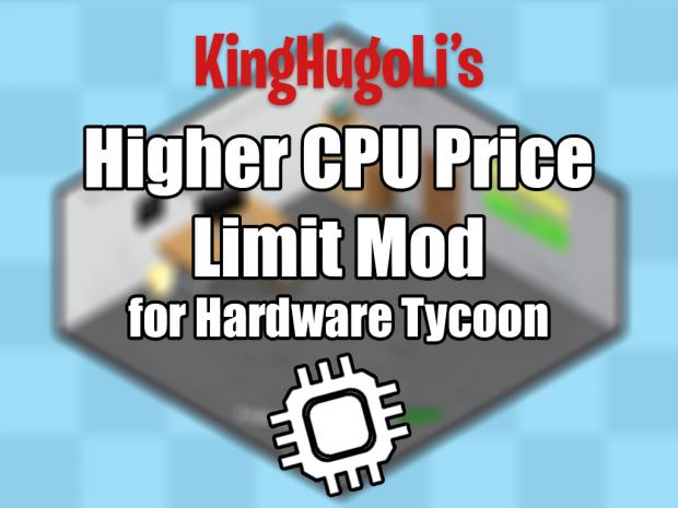 KingHugoLi's Higher CPU Price Limit Mod
