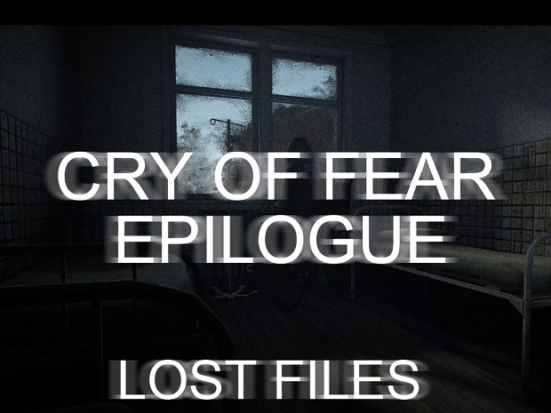 Cry of Fear Epilogue   LOST FILES