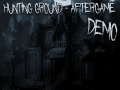 Hunting Ground - Aftergame *DEMO*