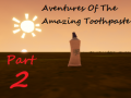 Adventures Of The Amazing Toothpaste Part 2