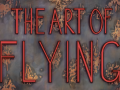 The Art of Flying Trailer