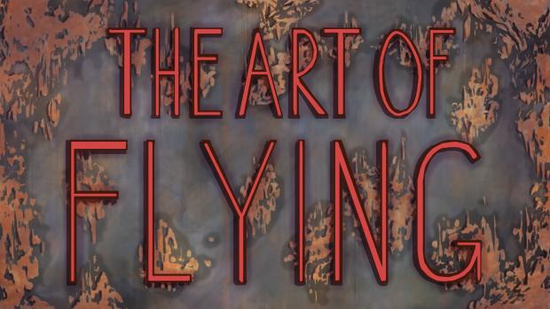 The Art of Flying Trailer