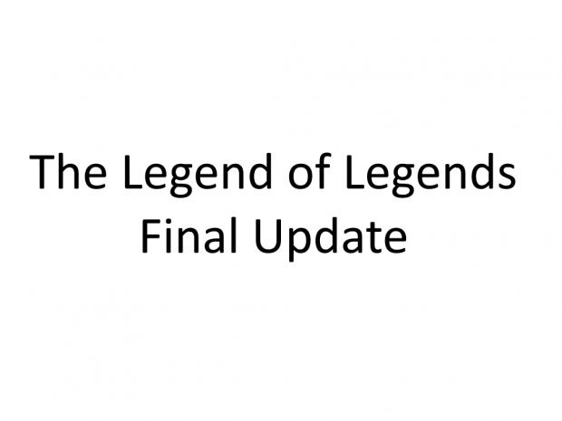 The Legend of Legends Final Update