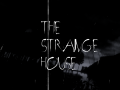 The Strange House Demo
