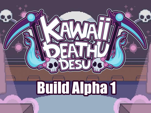 Kawaii Deathu Desu - Build Alpha 1