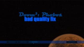 Doom 3: Phobos — Bad quality fix (cfg)