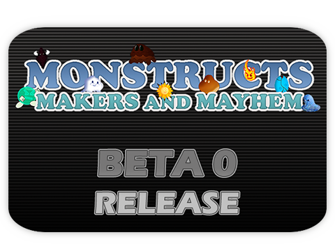 Monstructs: Makers and Mayhem BETA 0