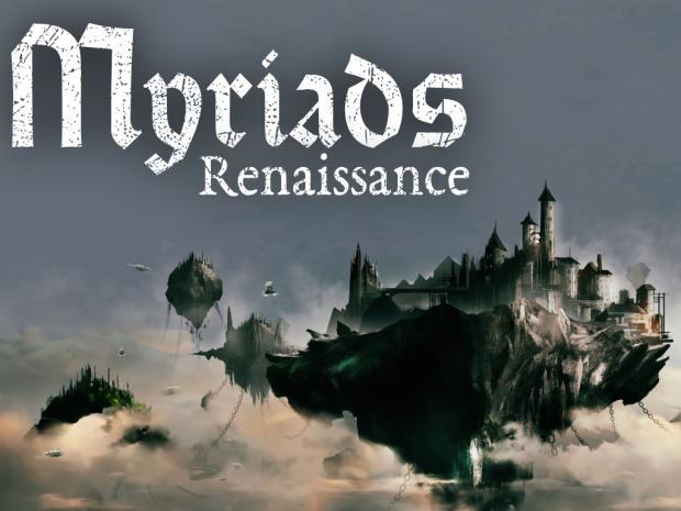 Myriads: Renaissance first DEMO