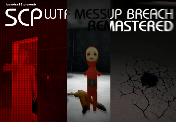 SCP - WTF Messup Breach Remastered 1.5 NO CUSTOM MAP