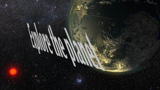 Explore the planet