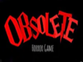 Obsolete horror game