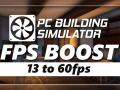 PC Building Simulator: Fps Boost Mod [1.1.1] by Sceef
