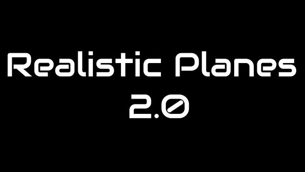 Realistic planes 2.0